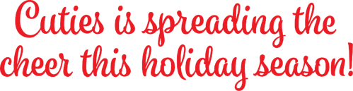 Cuties is spreading the cheer this holiday season!